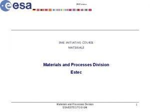 SME Initiative SME INITIATIVE COURSE MATERIALS Materials and