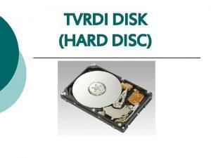 TVRDI DISK HARD DISC NAMJENA magnetski ureaj za