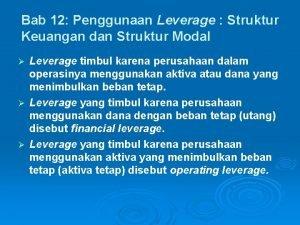 Bab 12 Penggunaan Leverage Struktur Keuangan dan Struktur