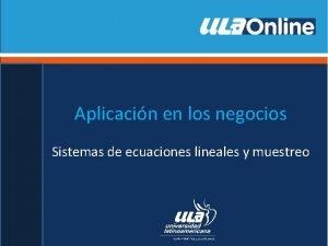 Aplicacin en los negocios Sistemas de ecuaciones lineales