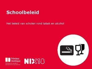 Schoolbeleid Titel van deze presentatie Het beleid van
