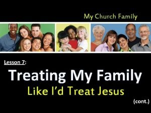 My Church Family Lesson 7 Treating My Family