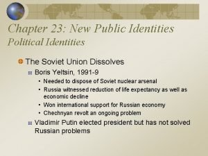 Chapter 23 New Public Identities Political Identities The