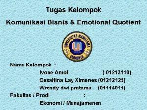 Tugas Kelompok Komunikasi Bisnis Emotional Quotient Nama Kelompok