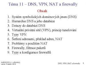 Tma 11 DNS VPN NAT a firewally Obsah