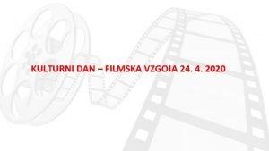 KULTURNI DAN FILMSKA VZGOJA 24 4 2020 CHARLIE