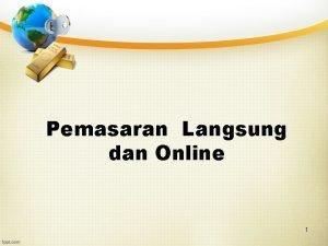 Pemasaran Langsung dan Online 1 Konsep Pemasaran Langsung