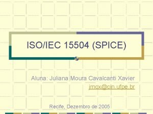 ISOIEC 15504 SPICE Aluna Juliana Moura Cavalcanti Xavier