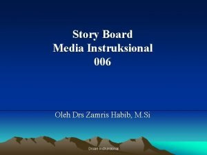 Story Board Media Instruksional 006 Oleh Drs Zamris