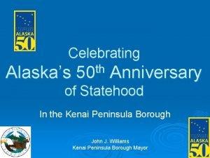Celebrating Alaskas th 50 Anniversary of Statehood In