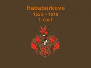 Habsburkov 1526 1918 I st 1471 1526 vlda