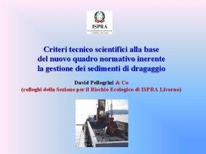 Criteri tecnico scientifici alla base del nuovo quadro
