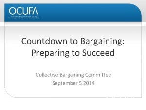 Countdown to Bargaining Preparing to Succeed Collective Bargaining
