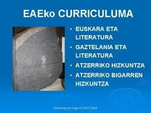 EAEko CURRICULUMA EUSKARA ETA LITERATURA GAZTELANIA ETA LITERATURA