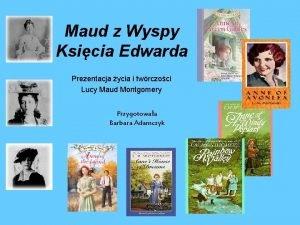 Maud z Wyspy Ksicia Edwarda Prezentacja ycia i