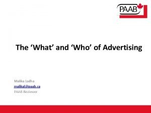 The What and Who of Advertising Malika Ladha