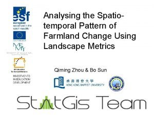 Analysing the Spatiotemporal Pattern of Farmland Change Using