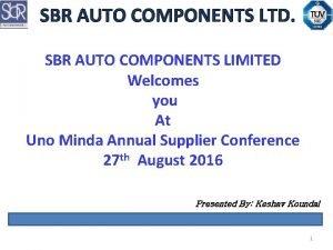 SBR AUTO COMPONENTS LTD SBR AUTO COMPONENTS LIMITED