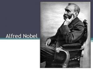 Alfred Nobel Uvod o Alfred Nobel je bil