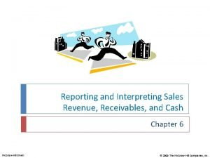 Reporting and Interpreting Sales Revenue Receivables and Cash