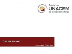 COMUNICACIONES 50 CONSEJO DIRECTIVO RECONOCIMIENTOS Y PRESENTACIONES Alianzas