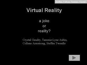 Steffen Colleen Tammie Crystal Virtual Reality a joke