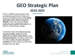 GEO Strategic Plan 2016 2025 GEO is a