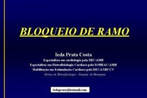 BLOQUEIO DE RAMO Ieda Prata Costa Especialista em