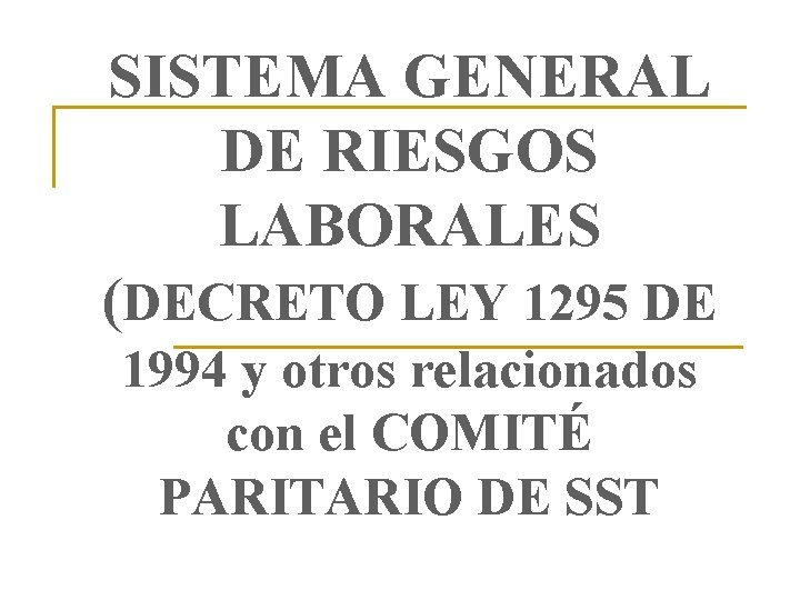 SISTEMA GENERAL DE RIESGOS LABORALES DECRETO LEY 1295