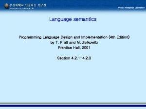 Language semantics Programming Language Design and Implementation 4