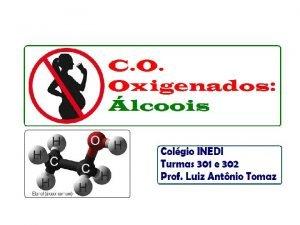 LCOOIS So compostos orgnicos que possuem uma ou