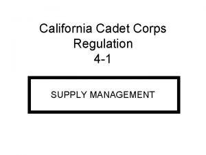 California Cadet Corps Regulation 4 1 SUPPLY MANAGEMENT