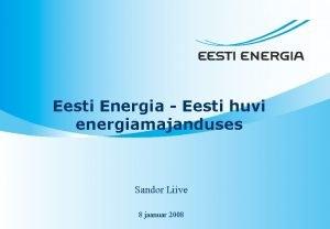 Eesti Energia Eesti huvi energiamajanduses Sandor Liive 8