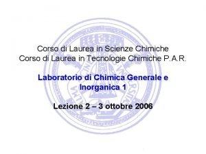 Corso di Laurea in Scienze Chimiche Corso di