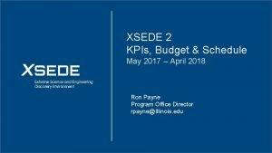 XSEDE 2 KPIs Budget Schedule May 2017 April