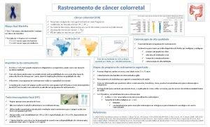 Rastreamento de cncer colorretal Cncer colorretal CCR Maro