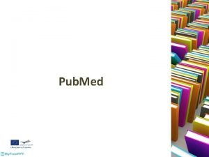 Pub Med Objectives Introducing Practitioner Pub Med Searching