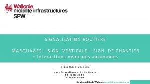 SIGNALISATION ROUTIRE MARQUAGES SIGN VERTICALE SIGN DE CHANTIER