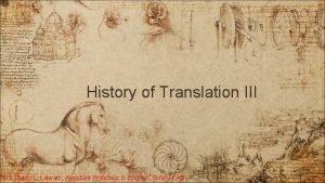 History of Translation III Ms Rakhi L Lalwani