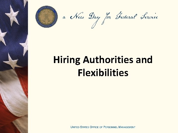 Hiring Authorities and Flexibilities Appointing Authorities for Veterans