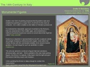 The 14 th Century in Italy Giotto Di