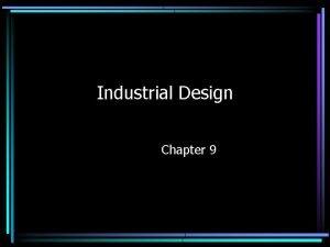 Industrial Design Chapter 9 Industrial Design is Service