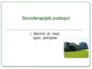 Socioterapijski postupci I Marini dr med spec psihijatar
