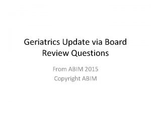 Geriatrics Update via Board Review Questions From ABIM