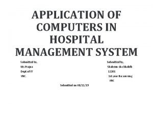 APPLICATION OF COMPUTERS IN HOSPITAL MANAGEMENT SYSTEM Submitted