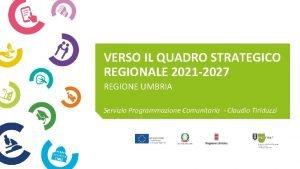 VERSO IL QUADRO STRATEGICO REGIONALE 2021 2027 REGIONE