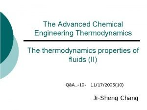 The Advanced Chemical Engineering Thermodynamics The thermodynamics properties