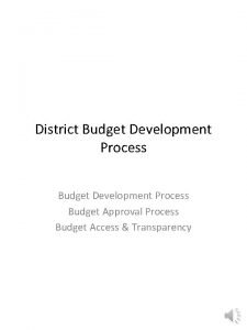 District Budget Development Process Budget Approval Process Budget