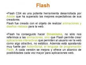 Flash Flash CS 4 es una potente herramienta