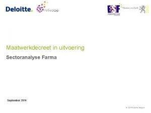 Maatwerkdecreet in uitvoering Sectoranalyse Farma September 2014 2014